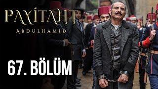 Payitaht Abdülhamid 67. Bölüm (HD)