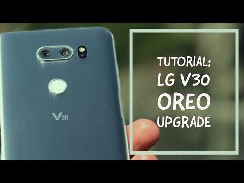 LG V30 OREO UPGRADE TUTORIAL - YouTube