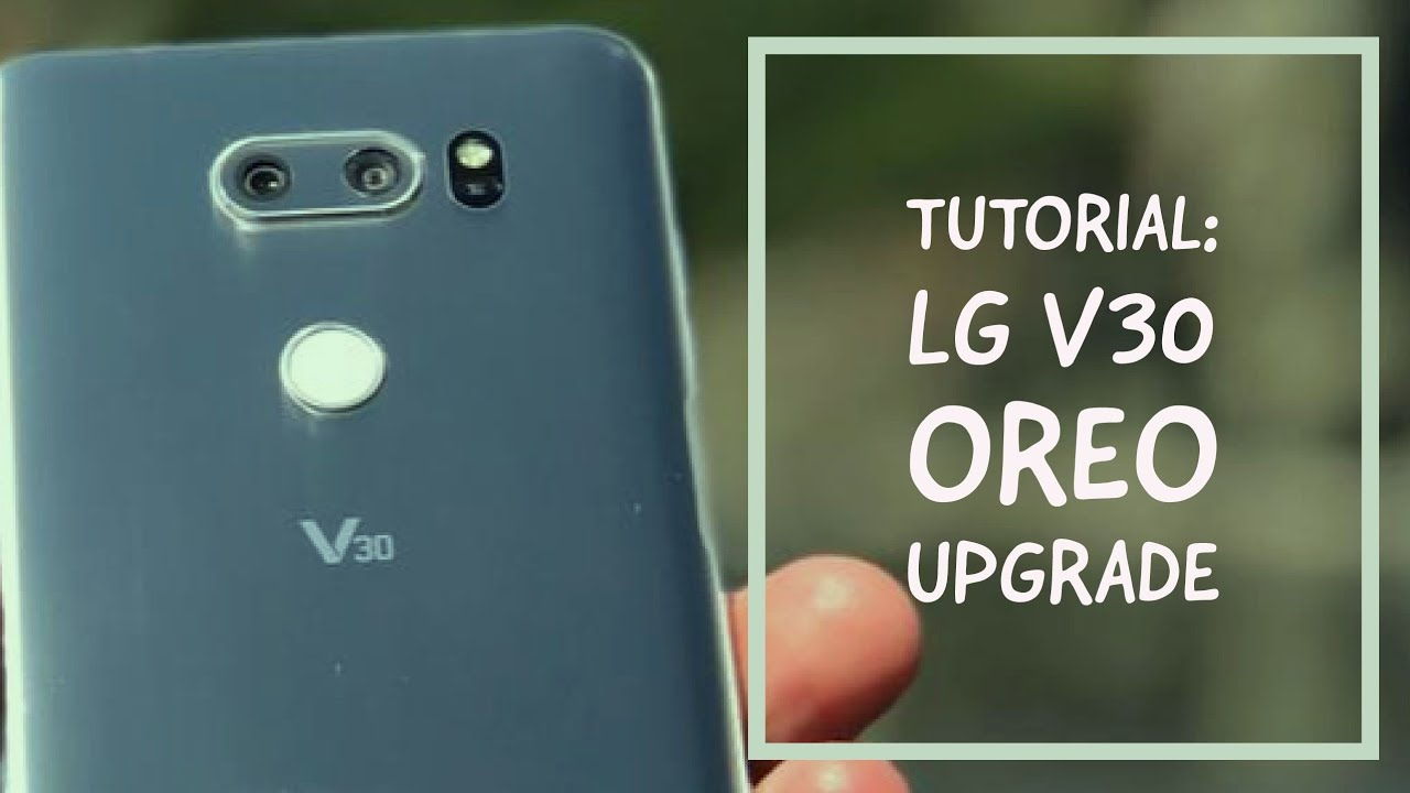 Lg V30 Firmware Videos - Waoweo