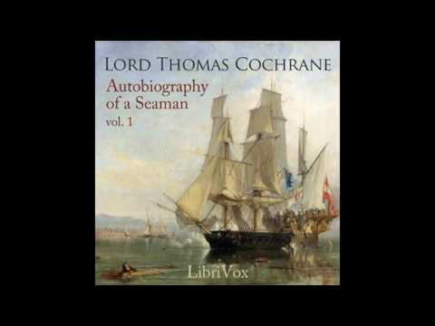 Autobiography of a Seaman Vol 1 13~23 by Thomas Cochrane #audiobook