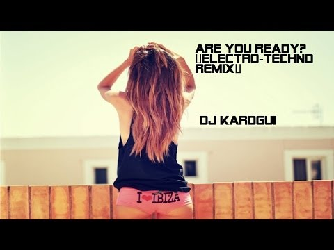 Are You ready??(Electro-Techno remix)