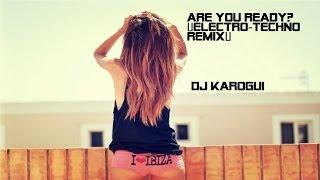 Are You ready??(Electro-Techno remix)