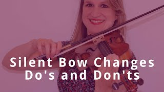 Seamless BOW CHANGES on the VIOLIN: Do's and Don'ts