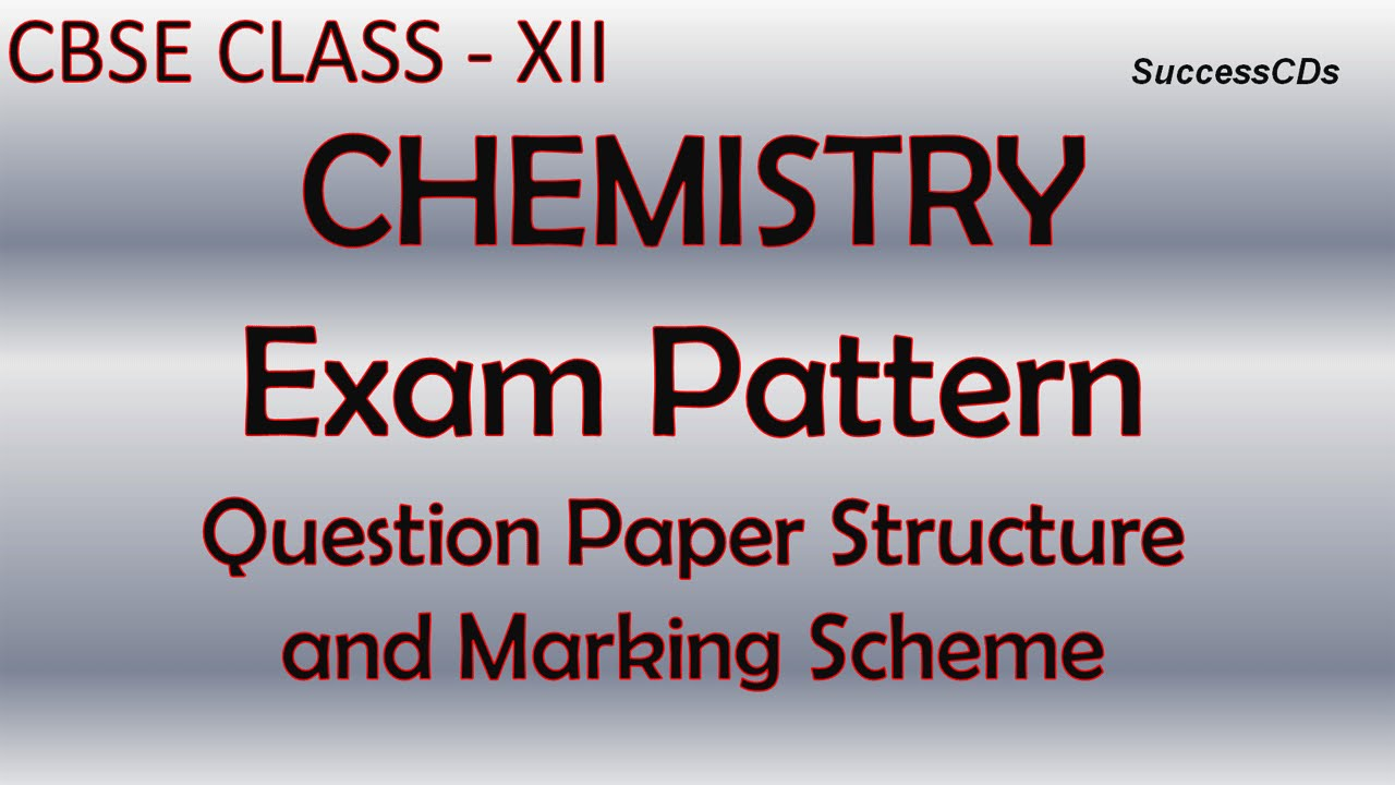 Cbse class xii chemistry exam pattern and question paper structure cbse class xii chemistry exam pattern and question paper structure youtube malvernweather Gallery