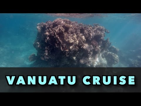 Vanuatu Cruise 2017  (Part 1)