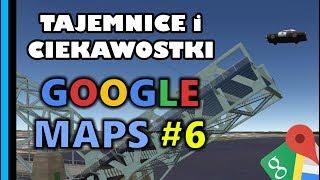 Google Maps - Tajemnice i Ciekawostki 6