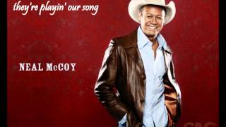 Neal McCoy They 39 re Playin Our Song