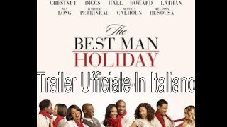 The Best Man Holiday Trailer Ufficiale Italiano