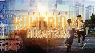 JELAJAH KULIT BULAT NUSANTARA - JAKARTA ADALAH MINIATUR INDONESIA