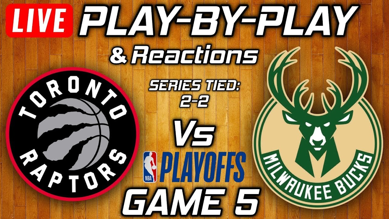 Raptors vs Bucks Game 5 | Live Play-By-Play & Reactions