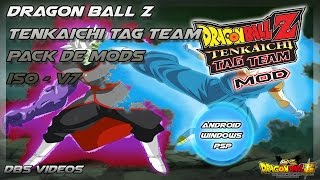DRAGON BALL Z TENKAICHI TAG TEAM - MODS - (iso) PACK V7 - ANDROID, WINDOWS Y PSP - DBS VIDEOS