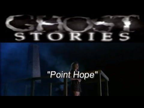 Ghost Stories Episode 20 -  Point Hope