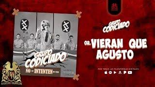 02. Vieran Que Agusto - Grupo Codiciado [Official Audio]