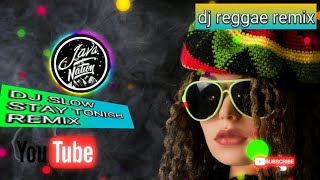 Download DJ slow reggae remix - stay tonigh