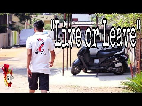 "Short Film-""LIVE OR LEAVE""-BY R.I.P 