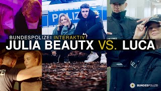 Bundespolizei interaktiv - Julia Beautx vs. LUCA