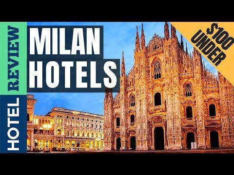 ✅Milan Hotels Reviews: Best Milan Hotels (2019)[Under $100]
