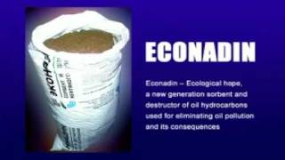 Oil spill response (Econadin) / Ликвидация разливов нефти (Эконадин)(http://www.econad.com.ua «Эконадин» бактериальный препарат нового поколения созданный на основе авирулентных..., 2009-06-02T11:09:30.000Z)