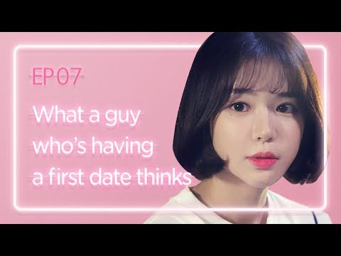 What a guy who's having a first date thinks | Love Playlist | Season2 - EP.07