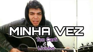 Baixar Minha Vez - Ton Carfi part. MC Livinho (Cover Ricardo Galvão) Minha Versão