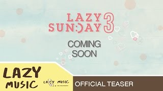 Lazy Sunday 3 Coming Soon