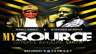 My Source Gospel Reggae Show 07-13-2019 FULLSHOW