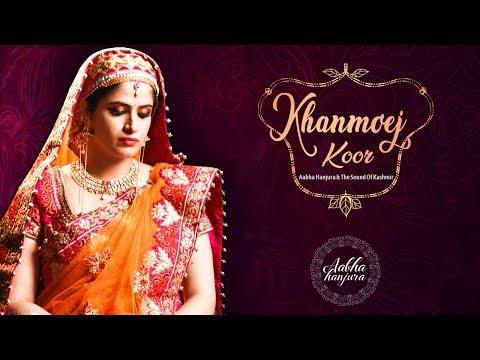 Khanmoej Koor | Aabha Hanjura | Kashmiri Wedding Song