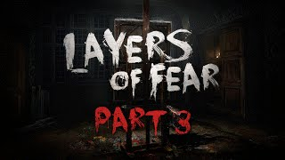 SO MUCH FRIGHT! | Layers of Fear - Part 3