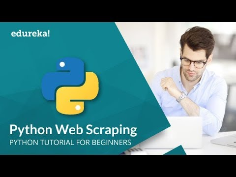 Web Scraping With Python | Python Tutorial | Web Scraping Tutorial | Python Beautifulsoup | Edureka