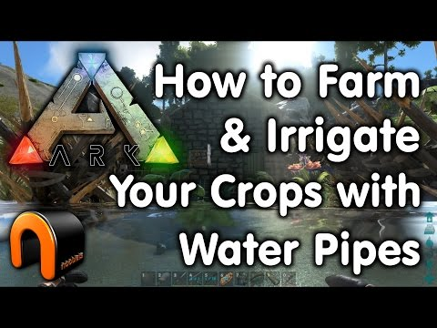 ARK - How to Farm and Irrigate your Crops