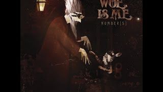 Woe, Is Me - Number[s] (Full Album)