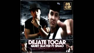 Dejate Tocar  Quiet Slayer FT Snao One
