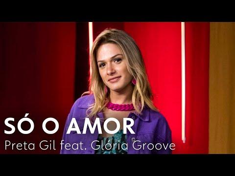 Só o Amor - Preta Gil part Glória Groove  A Dona do Pedaço TEMA DE BRITNEY