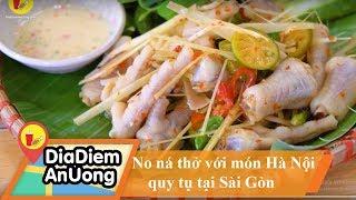 No ná thở với TỶ MÓN NGON Hà Nội qui tụ tại Sài Gòn | Địa điểm ăn uống