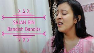 Sajan Bin | Bandish Bandits | Cover | Shivam Mahadevan , Jonita Gandhi , Shankar-Ehsaan-Loy