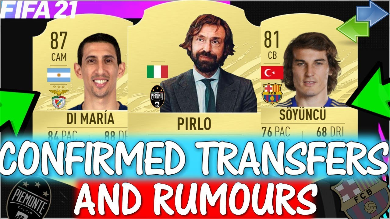FIFA 21 | NEW CONFIRMED TRANSFERS AND RUMOURS!! FT. PIRLO, SOYUNCU, DI MARIA ETC... (FIFA 21)
