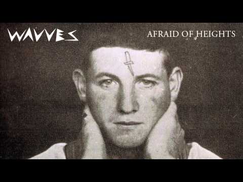Wavves - Afraid of Heights [AUDIO]