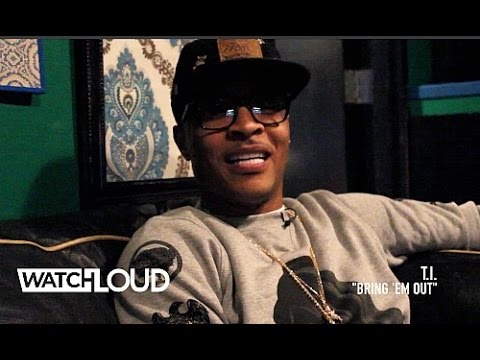TI Remembers Sampling Jay Z For Bring Em Out