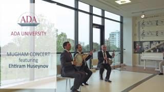 Mugham Music Concert with Ehtiram Huseynov