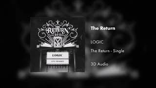 Logic - The Return (3D Audio)