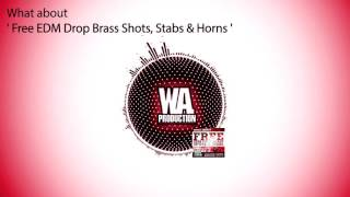 FREE EDM Drop Stabs, Brass Shots & Horns - [ Free Download, Samples, Sounds ] (W. A. Production)