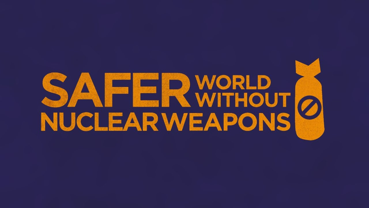 Safer World Without Nuclear Weapons