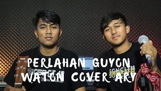Perlahan Karya Guyon Waton | Cover Ari