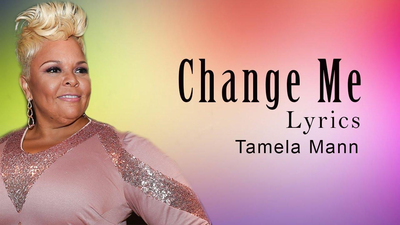 Download Change Me With Lyrics - Tamela Mann - Gospel Songs Lyrics