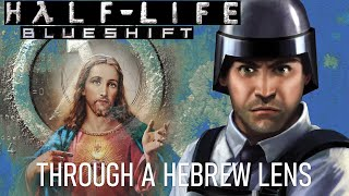 Half-Life: Blue Shift through a Hebrew Lens - GAMING FOR YOUR SINS