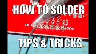 How to master soldering (solder tips & tricks)