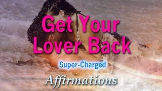 Get Your Lover Back ➤ Attract Your Ex Lover - Super-Charge...