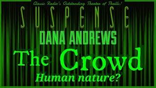 "DANA ANDREWS Sees sick onlookers in ""The Crowd"" • [remastered] • SUSPENSE Radio"