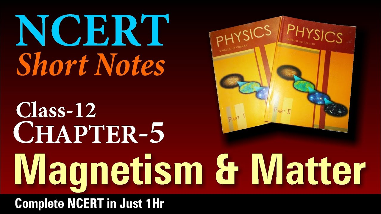 NCERT Short Notes | Class 12 Chapter 5 |  Magnetism and Matter