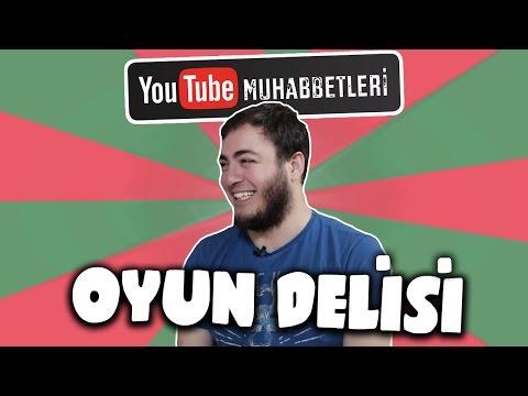 OYUN DELİSİ - YouTube Muhabbetleri #19